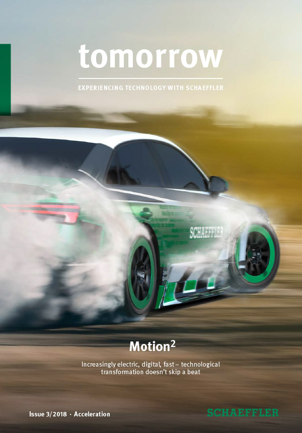 tomorrow - EXPERIENCING TECHNOLOGY WITH SCHAEFFLER